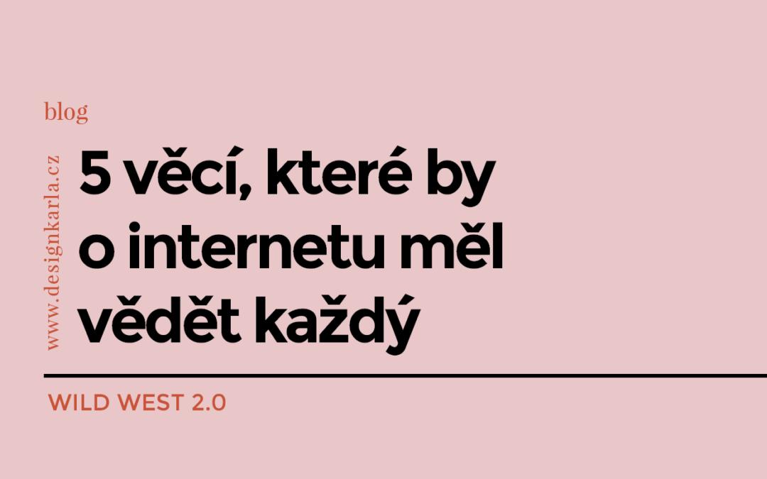 5 věcí, které by o internetu měl vědět každý