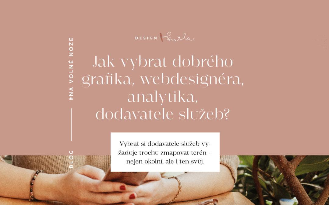 Jak vybrat dobrého grafika, webdesignéra, analytika, dodavatele služeb?