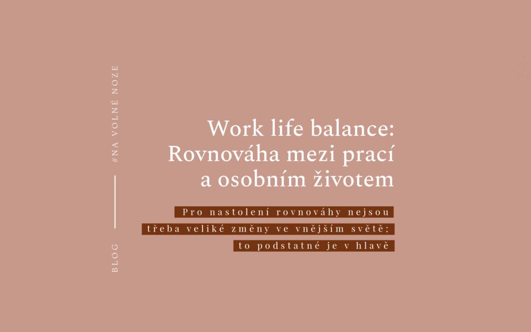 Work life balance: Rovnováha mezi prací a osobním životem